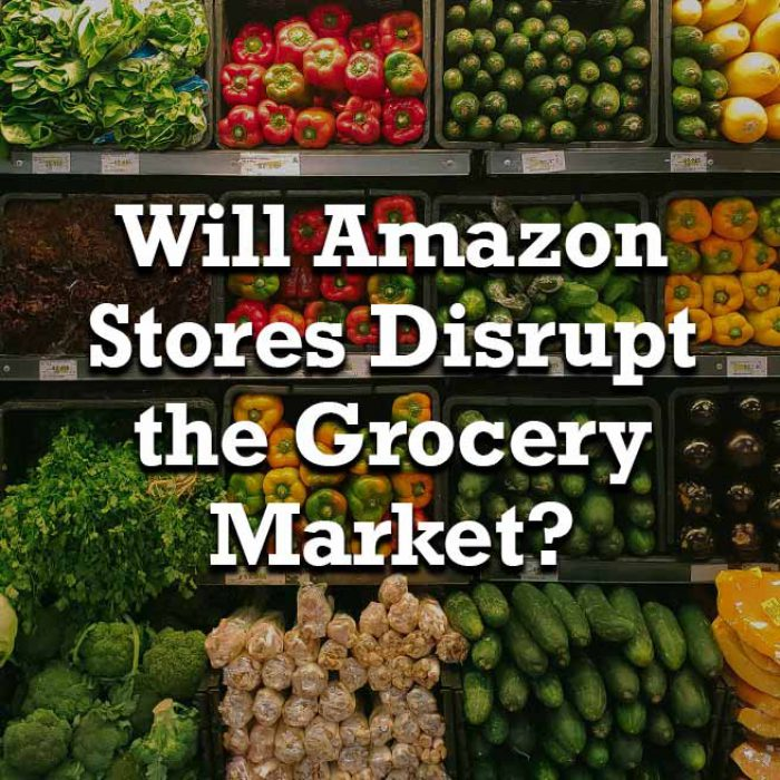 Will Amazon Stores Disrupt the Grocery Market?