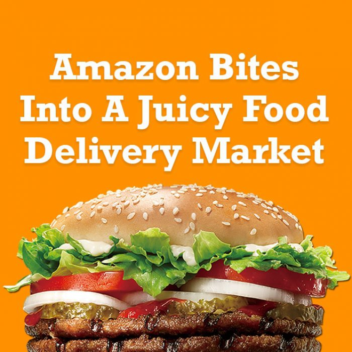 Amazon Bites Into A Juicy Food Delivery Market