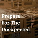 3 Tips to Prepare for the Unexpected