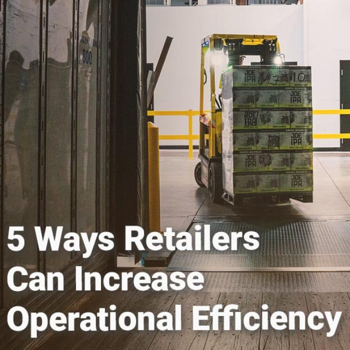 5 Ways Retailers Can Increase Operational Efficiency