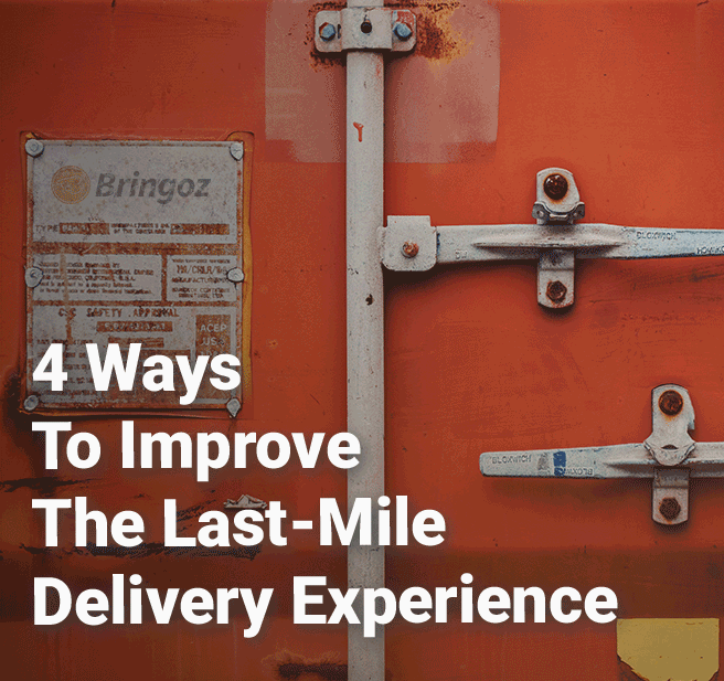 4 Ways Retailers Can Improve the Last-Mile Delivery Experience
