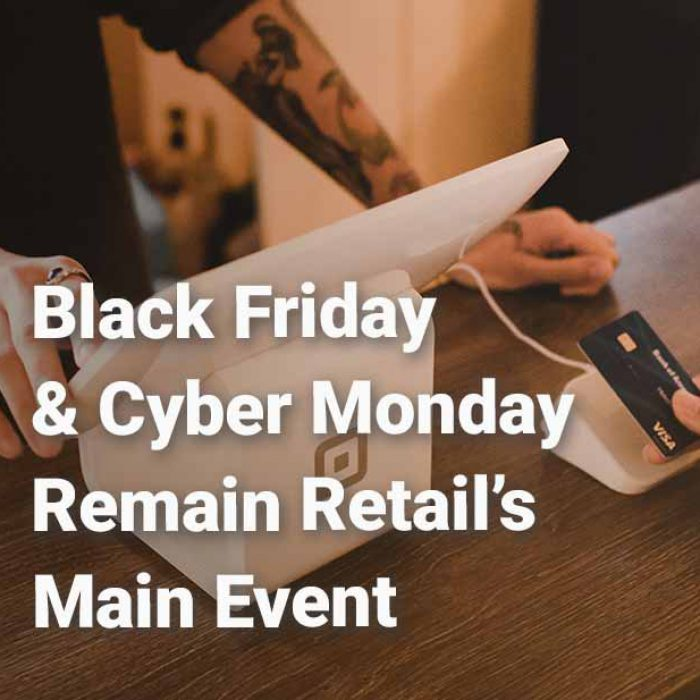 Black Friday & Cyber Monday Remain Retail's Main Event