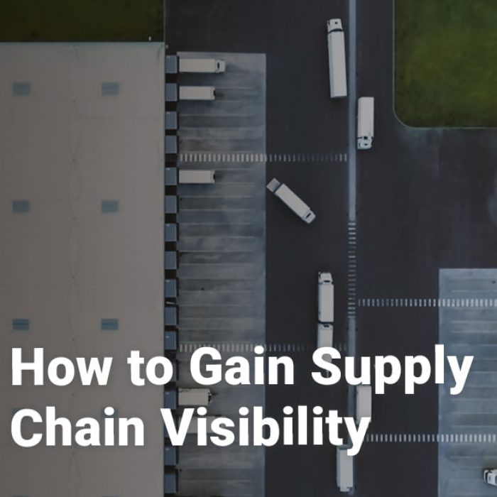 How to Gain Supply Chain Visibility