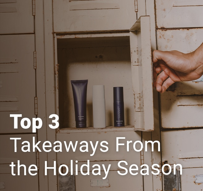 Top 3 Takeaways From the Holiday Season