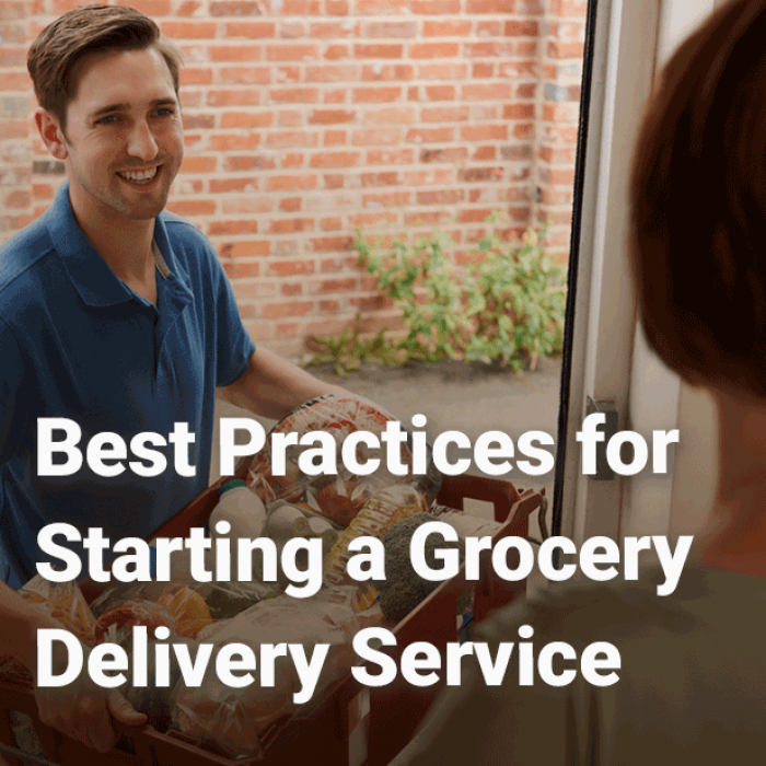 Best Practices for Starting a Grocery Delivery Service