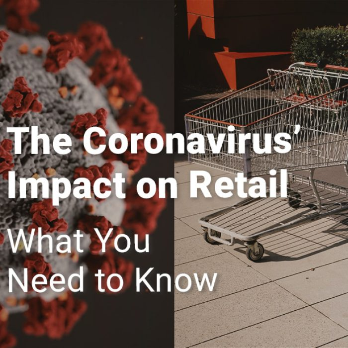 The Coronavirus' Impact on Retail: What You Need to Know