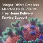 Bringoz Offers Retailers Affected By COVID-19 Free Home Delivery Service Support