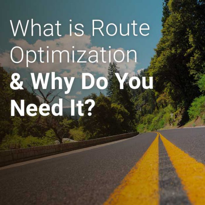 What is Route Optimization and Why Do You Need It?