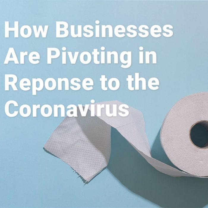 How Businesses Are Pivoting in Response to the Coronavirus