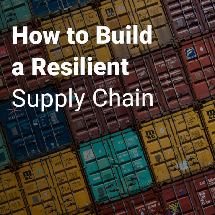 How to Build a Resilient Supply Chain