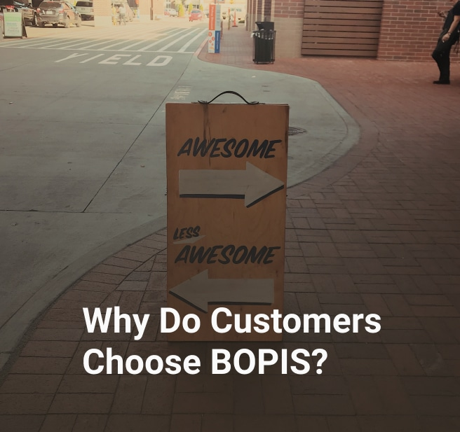 Why Do Customers Choose BOPIS?