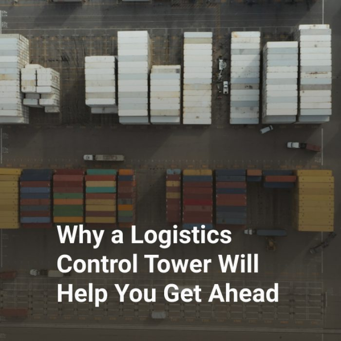 Why a Logistics Control Tower Will Help You Get Ahead
