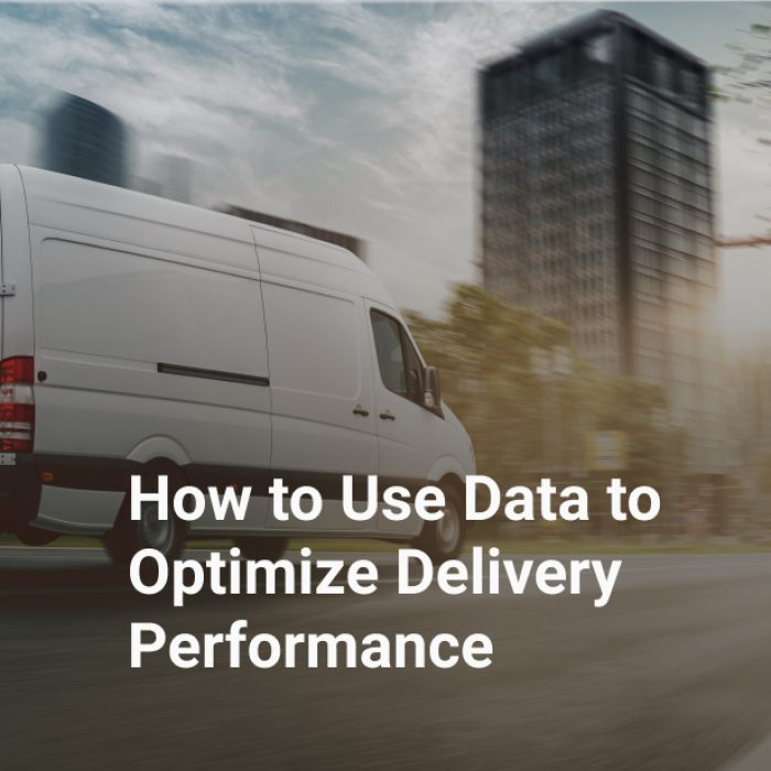 How to Use Data to Optimize Delivery Performance