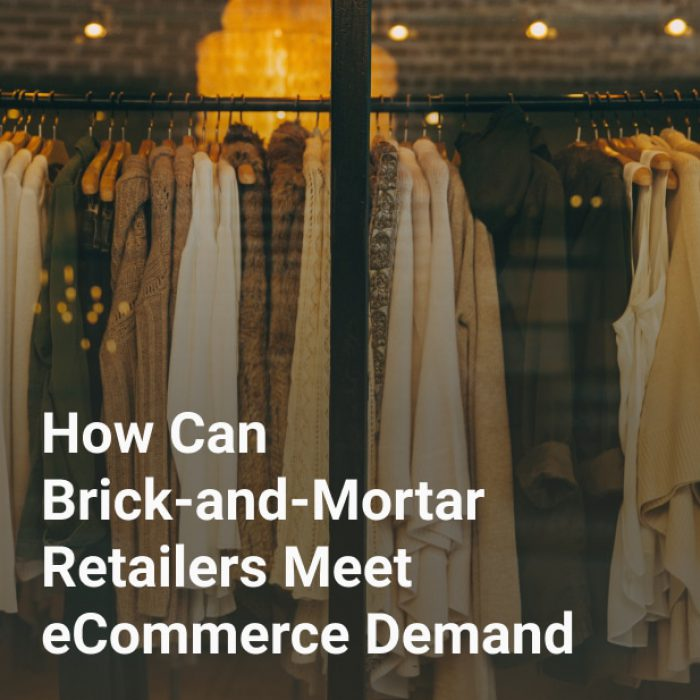 How Can Brick-and-Mortar Retailers Meet eCommerce Demand