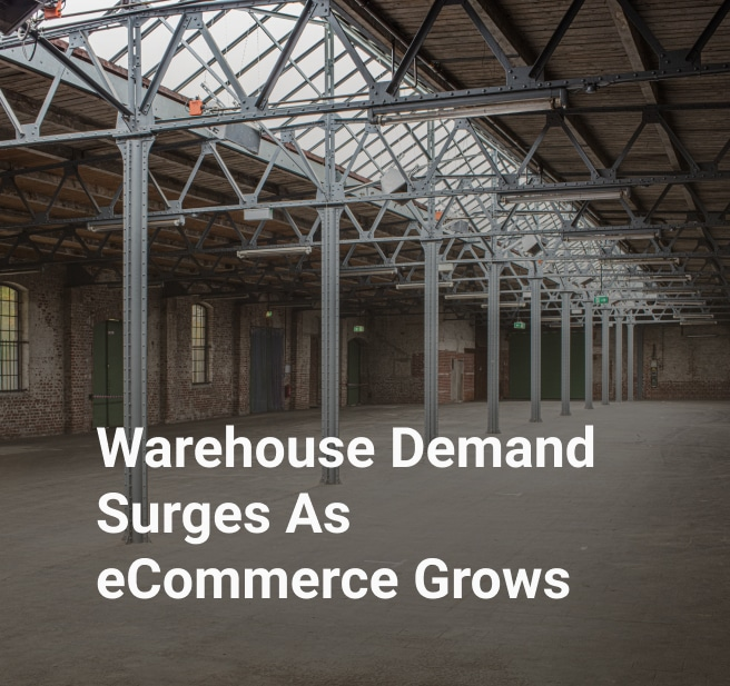 Warehouse Demand Surges As eCommerce Grows