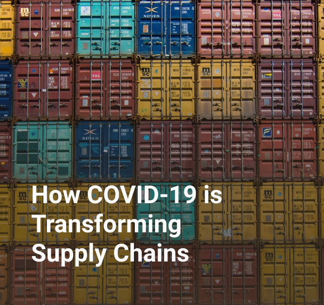 How COVID-19 is Transforming Supply Chains