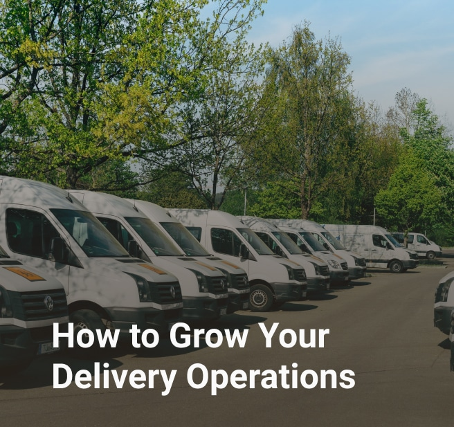 How to Grow Your Delivery Operations