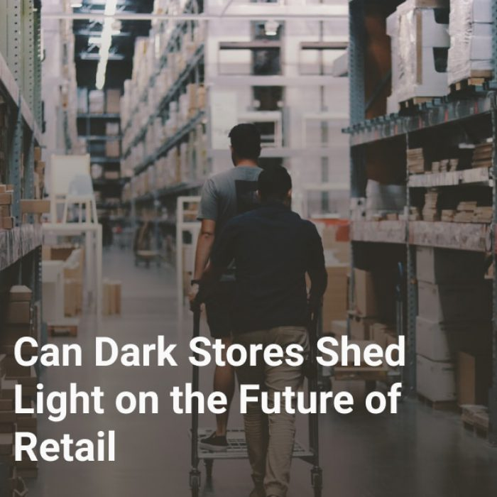 Can Dark Stores Shed Light on the Future of Retail