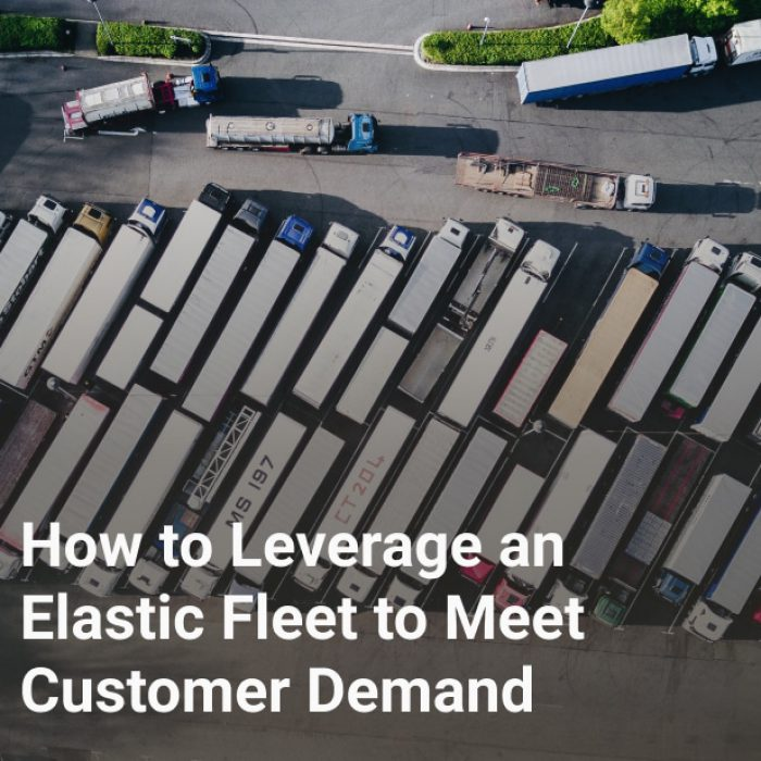 How to Leverage an Elastic Fleet to Meet Customer Demand