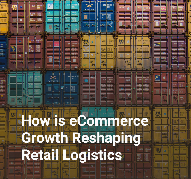 How is eCommerce Growth Reshaping Retail Logistics