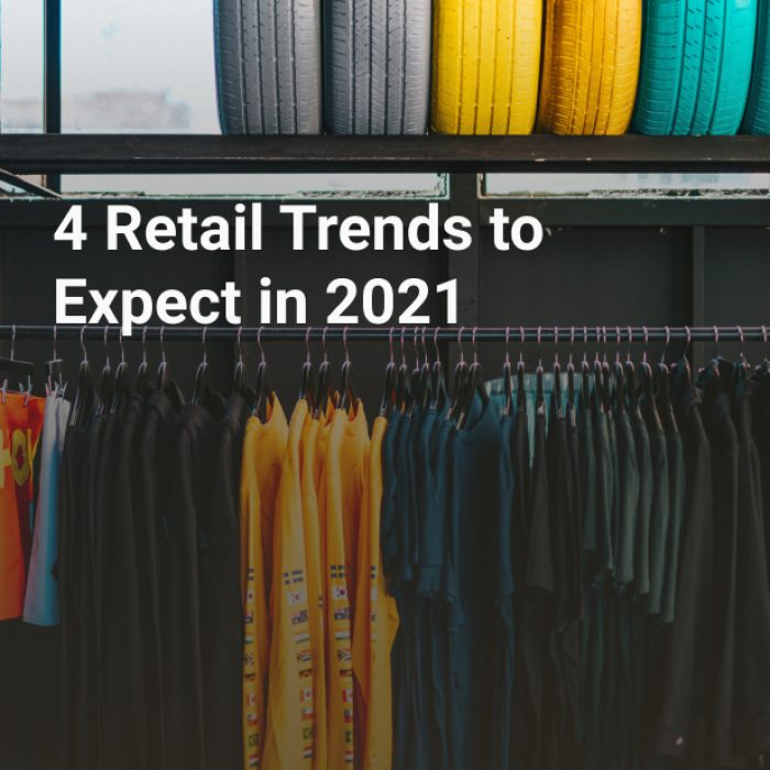 4 Retail Trends to Expect in 2021