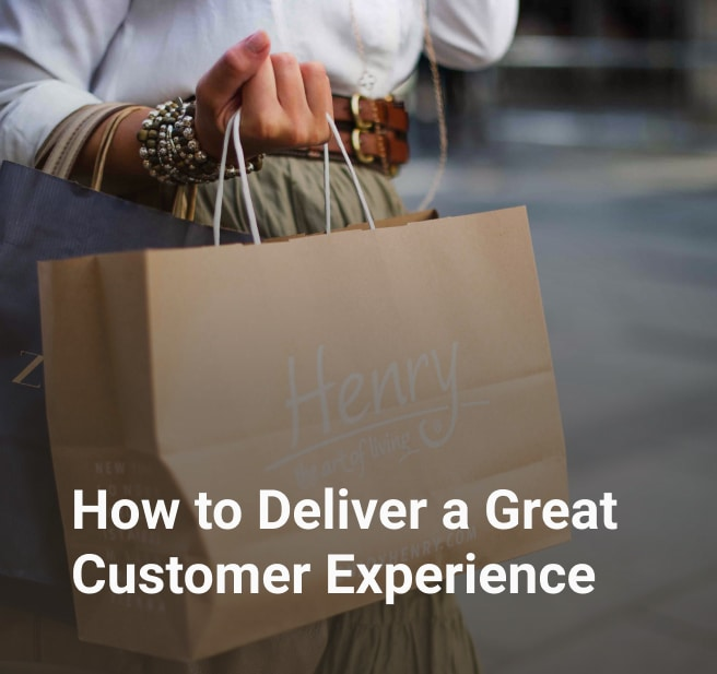How to Deliver a Great Customer Experience