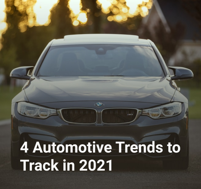 4 Automotive Trends to Track in 2021