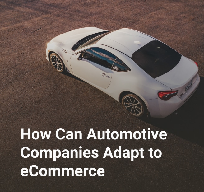 How Can Automotive Companies Adapt to eCommerce