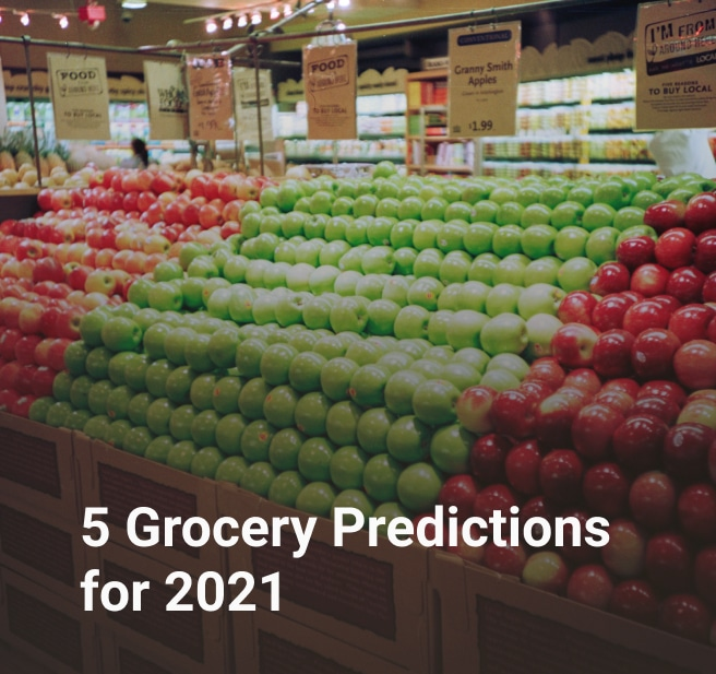 5 Grocery Predictions for 2021