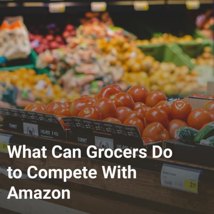 What Can Grocers Do to Compete With Amazon