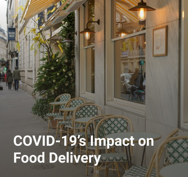 COVID-19's Impact on Food Delivery