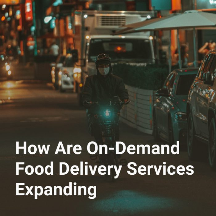 How Are On-Demand Food Delivery Services Expanding