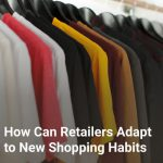 How Can Retailers Adapt to New Shopping Habits
