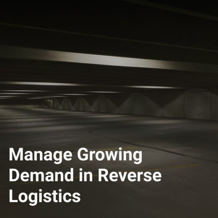 Manage Growing Demand in Reverse Logistics